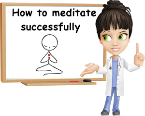 How to meditate successfully