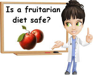 Is a fruitarian diet safe