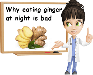 Why eating ginger at night is bad