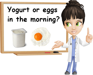 Yogurt or eggs in the morning
