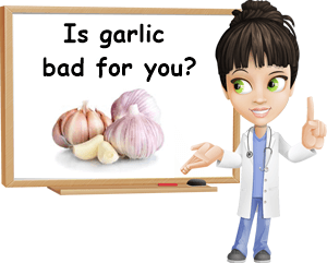 Garlic bad for you