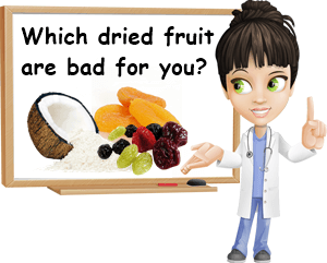 Which dried fruit is bad for you