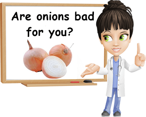 Are onions bad for you