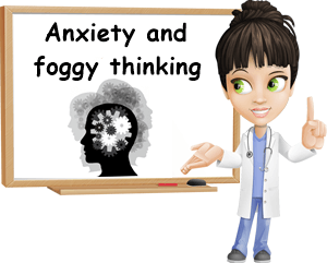 Anxiety and foggy thinking