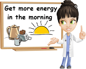 Get more energy in the morning