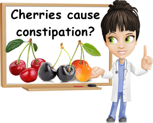 Cherries cause constipation