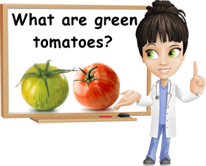 What are green tomatoes