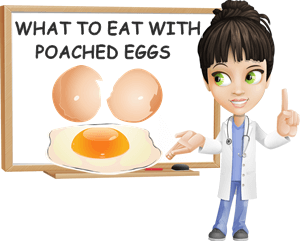 What to eat with poached eggs recipe ideas